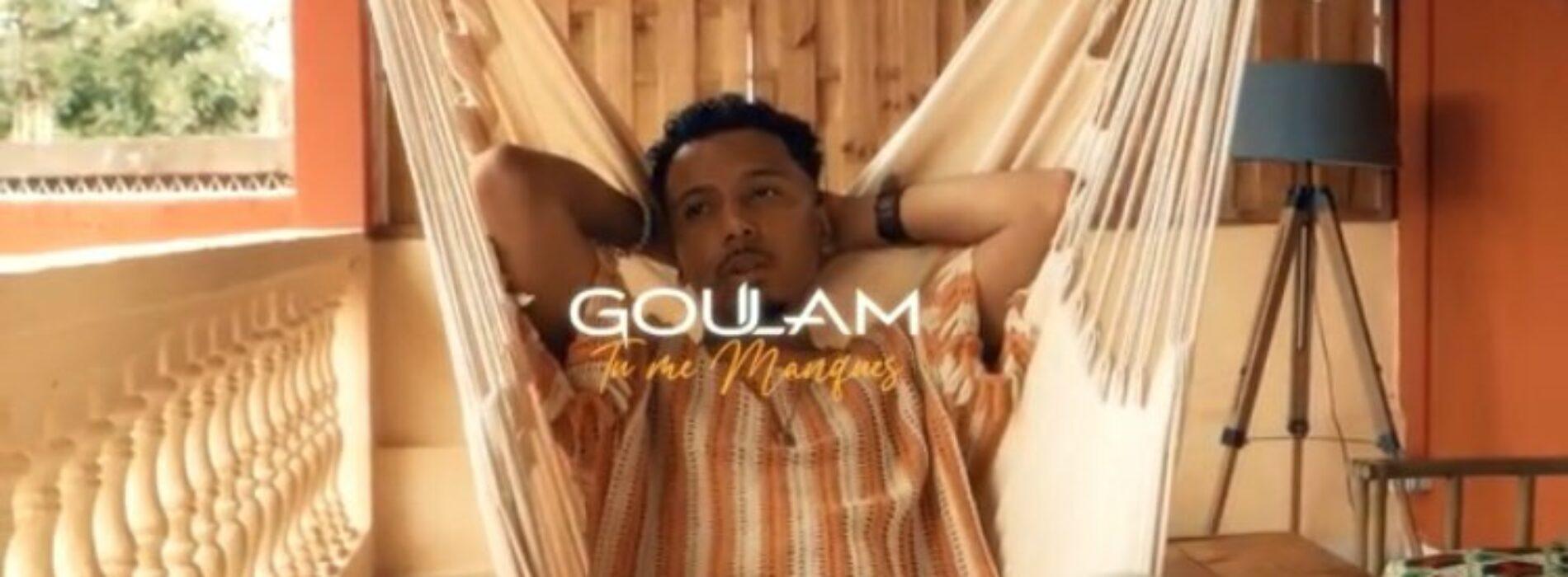 Goulam – Tu me manques (Clip Officiel) – Mai 2021