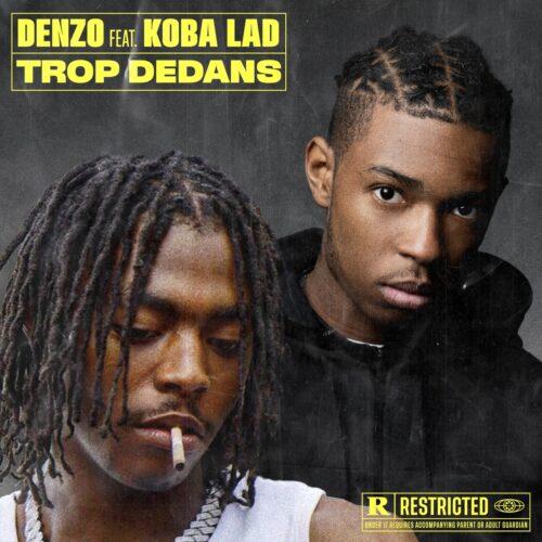 Denzo – Trop Dedans feat. Koba LaD (Clip Officiel) – Mai 2021