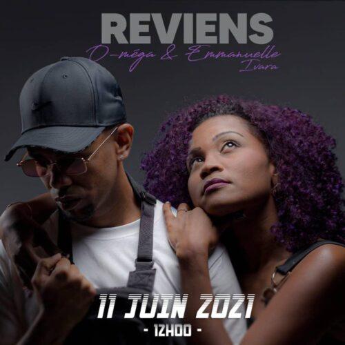 O-méga ft. Emmanuelle Ivara  – Reviens (clip officiel) – Juin 2021