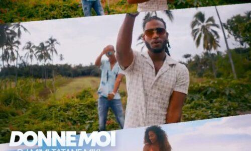 Dj Mimi feat Tatane & Mikl – Donne moi (Clip Officiel) – Juin 2021