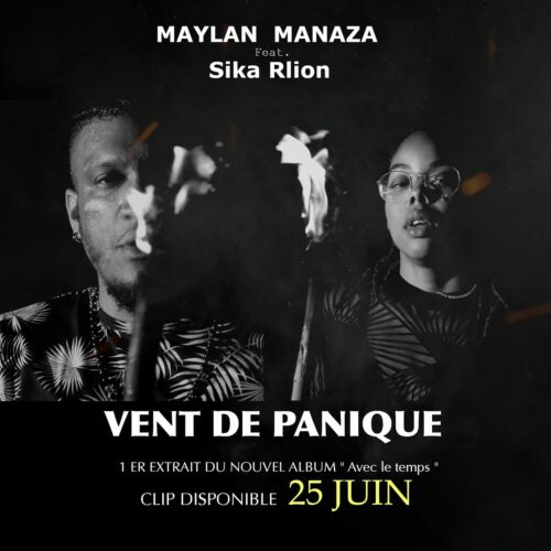 MAYLAN MANAZA feat SIKA RLION #VentdePanique (clip officiel) – Juin 2021