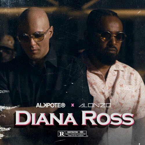 Alkpote, Alonzo – Diana Ross (Clip officiel) – Juin 2021