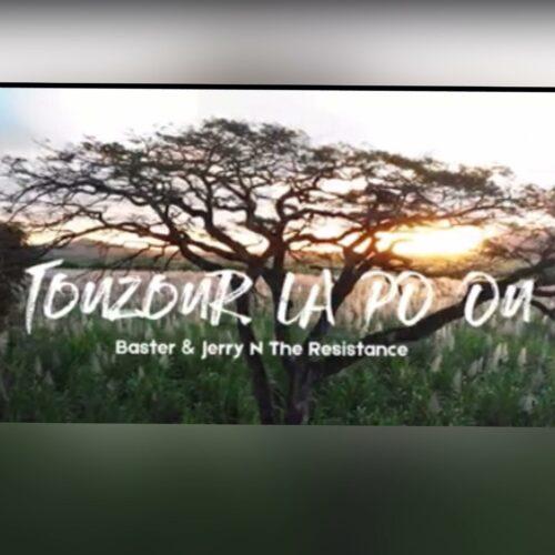 "BASTER & JERRY N THE RESISTANCE – ""Touzour la pou ou"" – Juillet 2021🇷🇪🎶🎵🇲🇺"