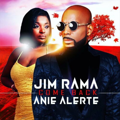 "Jim Rama feat Aanie Alerte : "" COME BACK "" (Official Video ) – Juillet 2021"