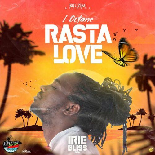 I-Octane – Rasta Love (Official Video) – Juillet 2021
