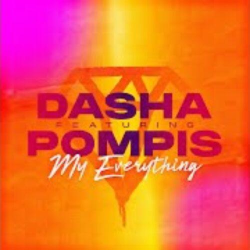DASHA ft Pompis – My Everything (Clip Officiel) – Juillet 2021