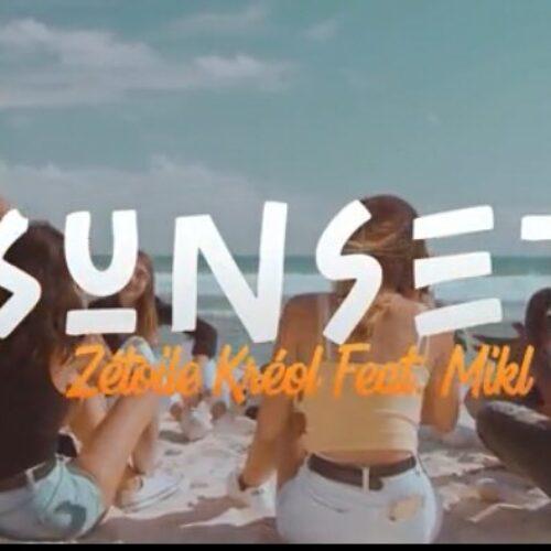 Zétoile Kréol Ft MIKL – Sunset (Clip officiel) – Août 2021