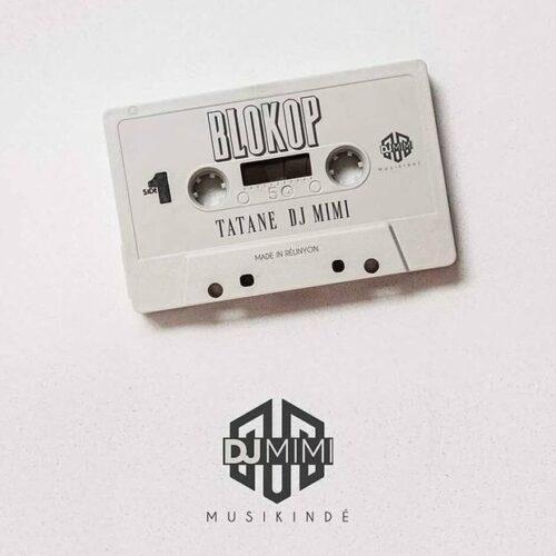 🇷🇪🇷🇪 TATANE DJ MIMI – BLOKOP [Official Audio] – Août 2021🇷🇪🔥🔥🔥🔥