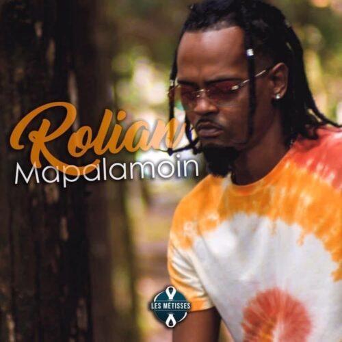 ROLIAN nous dévoile son dernier clip – «Mapalamoin» – Août 2021