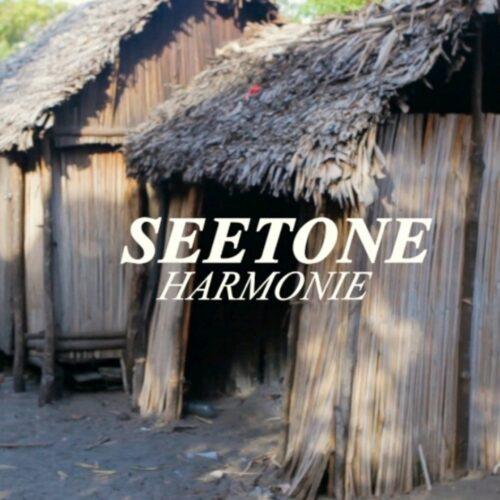 Seetone – «harmonie» (clip officiel) – Septembre 2021 🙏💯