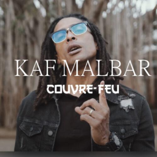 KAF MALBAR nous dévoile son dernier clip – «couvre feu» – Septembre 2021